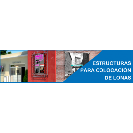 FABRICACIÓN DE ESTRUCTURAS Y BASTIDORES PARA LONAS TANTO PARA INTERIOR COMO EXTERIOR